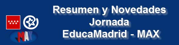 Resumen Jornada EducaMadrid-MAX